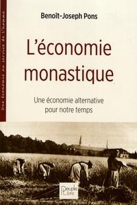 Benoît-Joseph Pons - L'économie monastique - Une économie alternative pour notre temps.