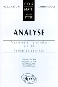 Benoît Koechlin et Christian Gautier - Analyse - Premières et terminales S et ES, formation continue.
