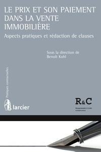 Benoît Kohl - Le prix et son paiement dans la vente immobilière - Aspects pratiques et rédaction de clauses.