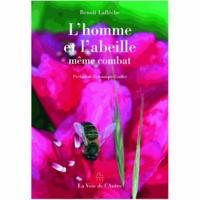 Benoît Laflèche - L'homme et l'abeille - Même combat. 1 CD audio