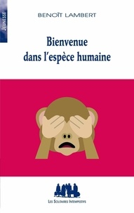 Benoît Lambert - Bienvenue dans l'espèce humaine.