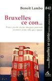 Benoît Lambo - Bruxelles ce con... - Trance psyche electro shoegaze post rock, aventures d'une ville qui s'ignore.