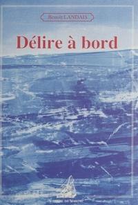 Benoît Landais - Délire à bor.