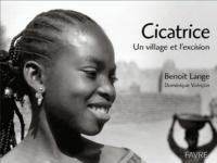 Benoît Lange - Cicatrice - Un village et l'excision.