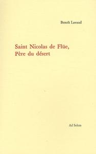 Benoît Lavaud - Saint Nicolas de Flüe, Père du désert.