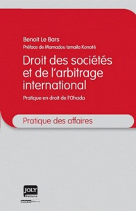 Benoit Le Bars - Droit des sociétés et de l'arbitrage international - Pratique en droit de l'Ohada.
