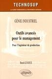 Benoît Le Roux - Outils avancés pour le management - Pour l'ingénieur de production.