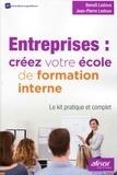 Benoît Ledoux et Jean-Pierre Ledoux - Entreprises : créez votre école de formation interne - Le kit pratique et complet.