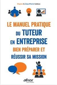 Le manuel pratique du tuteur en entreprise- Bien préparer et réussir sa mission - Benoît Ledoux |