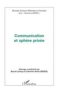 Benoît Lelong et Catherine Vérité - Communication et sphère privée.
