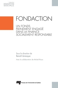 Benoît Lévesque - Fondaction, un fonds pleinement engagé dans la finance socialement responsable.