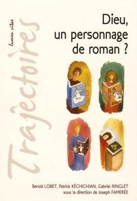 Benoît Lobet et Patrick Kéchichian - Dieu, un personnage de roman ?.