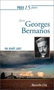 Benoît Lobet - Prier 15 jours avec Georges Bernanos.
