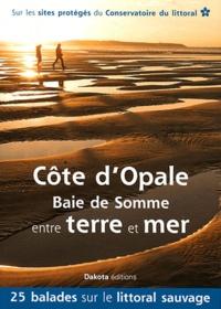 Côte dOpale - Baie de Somme entre terre et mer - 25 balades sur les sites du Conservatoire du littoral.pdf