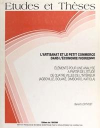Benoît Lootvoet - L'Artisanat et le petit commerce dans l'économie ivoirienne - Éléments pour une analyse à partir de l'étude de quatre villes de l'intérieur (Agboville, Bouaké, Dimbokro, Katiola).