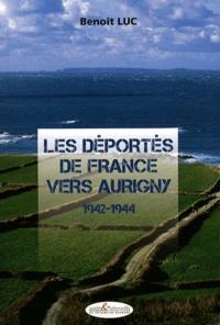 Benoît Luc - Les déportés de France vers Aurigny (1942-1944).