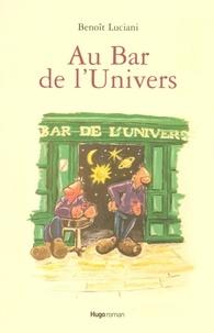Benoît Luciani - Au Bar de l'Univers.