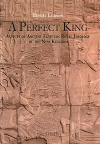 Deedr.fr A Perfect King - Aspects of Ancient Egyptian Royal Ideology of the New Kingdom Image