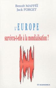 Benoît Maffei et Jack Forget - L'Europe survivra-t-elle à la mondialisation ?.