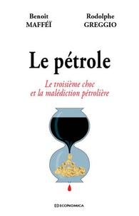 Benoît Mafféï et Rodolphe Greggio - Le pétrole - Le troisième choc et la malédiction pétrolière.
