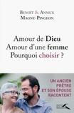 Benoît Magne-Pingeon et Annick Magne-Pingeon - Amour de Dieu amour d'une femme : pourquoi choisir ?.