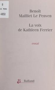 Benoît Mailliet Le Penven - La voix de Kathleen Ferrier.