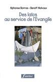 Benoît Malvaux et Alphonse Borras - Des laïcs au service de l'Evangile - Le défi des nouveaux ministères.