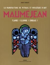 La manufacture de vitrail et mosaïque dart Mauméjean - Flambe! Illumine! Embrase!.pdf
