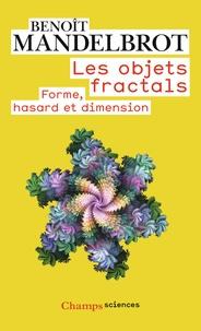 Benoît Mandelbrot - Les objets fractals - Forme, hasard et dimension.