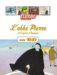 Benoît Marchon et Léo Beker - Les Chercheurs de Dieu Tome 19 : L'abbé Pierre et l'espoir d'Emmaüs.