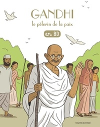 Benoît Marchon et  Léo - Les Chercheurs de Dieu Tome 22 : Gandhi, le pèlerin de la paix.