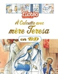 Benoît Marchon - Les Chercheurs de Dieu Tome 23 : A Calcutta avec mère Teresa en BD.