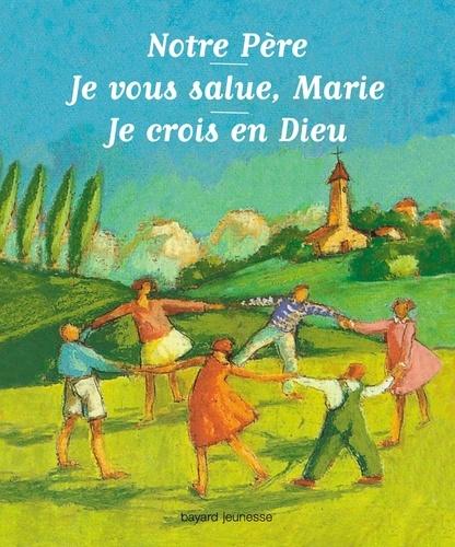 Benoît Marchon et Catherine de Lasa - Notre Père - Je vous salue, Marie. Je crois en Dieu.