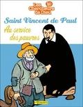 Benoît Marchon - Saint vincent de Paul, au service des pauvres.