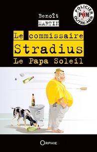 Benoît Martin - Commissaire Stradius - Le Papa Soleil.
