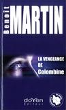 Benoît Martin - La vengeance de Colombine.
