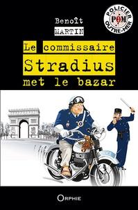 Benoît Martin - Le commissaire Stradius met le bazar.