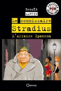 Benoît Martin - Le commissaire Stradius - L'affaire Ipanema.