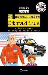 Benoît Martin - Le commissaire Stradius.