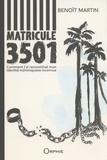 Benoît Martin - Matricule 3501 - Comment j'ai reconstitué mon identité martiniquaise inconnue.