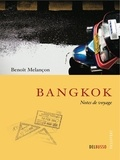Benoît Melançon - Bangkok, notes de voyage.