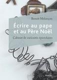 Benoît Melançon - Écrire au pape et au Père Noël - cabinet de curiosités épistolaires.
