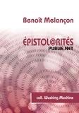 Benoît Melançon - Épistol@rités - en quoi les pratiques numériques d'aujourd'hui permettent-elles de réfléchir aux pratiques épistolaires d'hier ?.