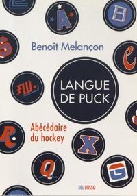 Langue de puck- Abécédaire du hockey - Benoît Melançon pdf epub