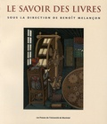 Benoît Melançon - Le savoir des livres.