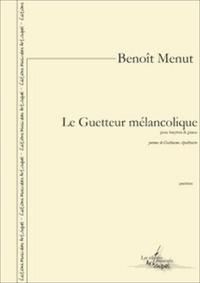 Benoît Menut - Le Guetteur mélancolique (pour baryton et piano).