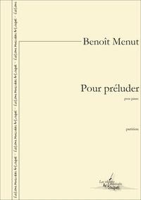 Benoît Menut - Pour préluder - partition pour piano.