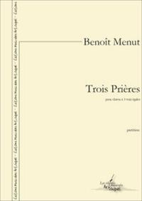 Benoît Menut - Trois Prières.