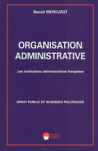 Organisation administrative. Les institutions administratives françaises.pdf
