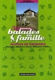 Benoît Merlen et Jean-Pierre Benoit - 52 Nouvelles balades en famille autour de Grenoble - Chartreuse, Belledonne, Vercors, Matheysine, Taillefer....